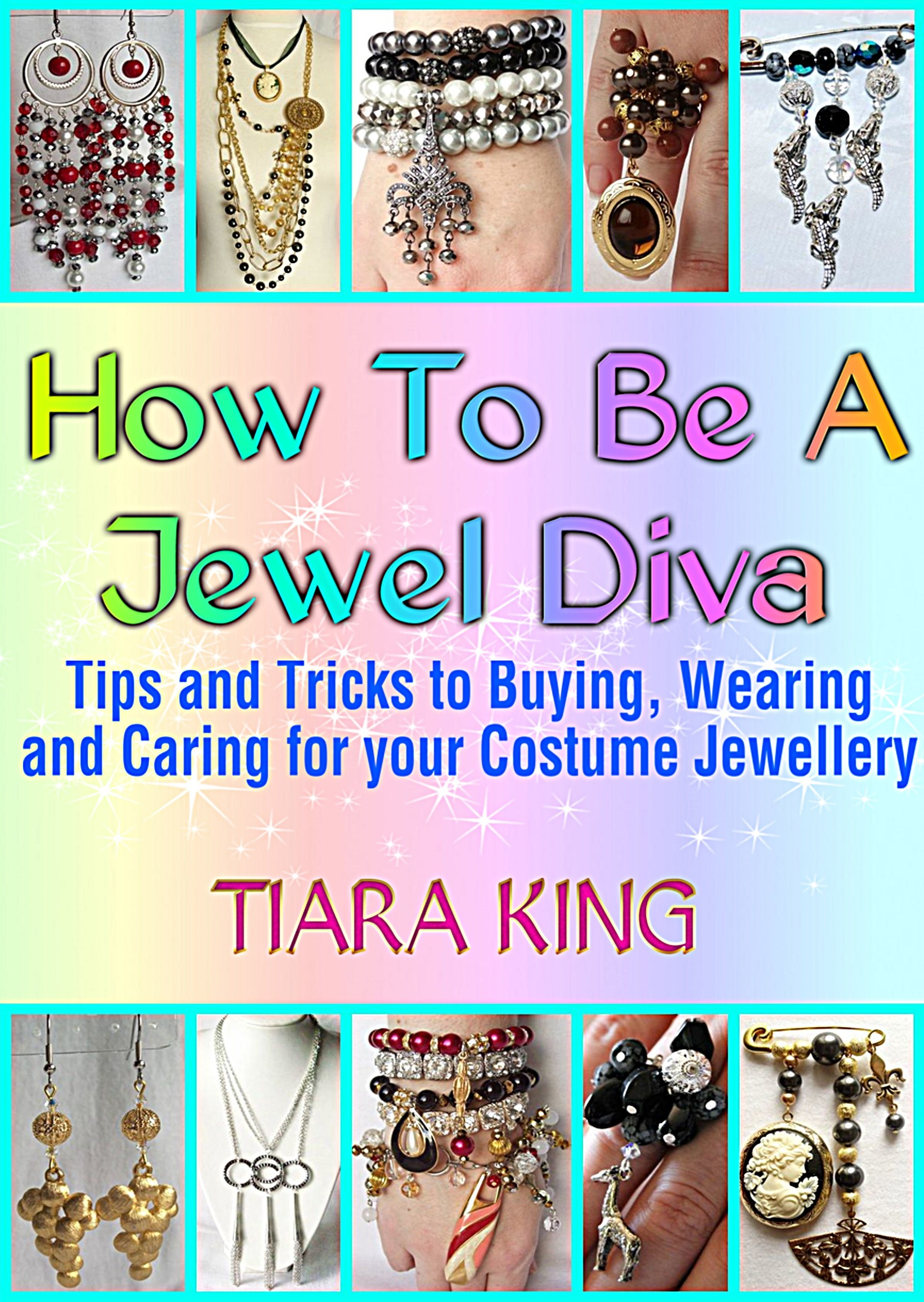 Tiara King's How To Be A Jewel Diva
